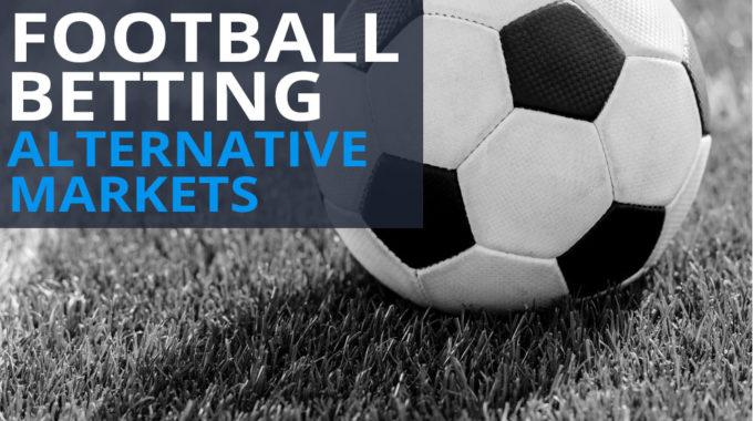 Alternative Football Betting Markets