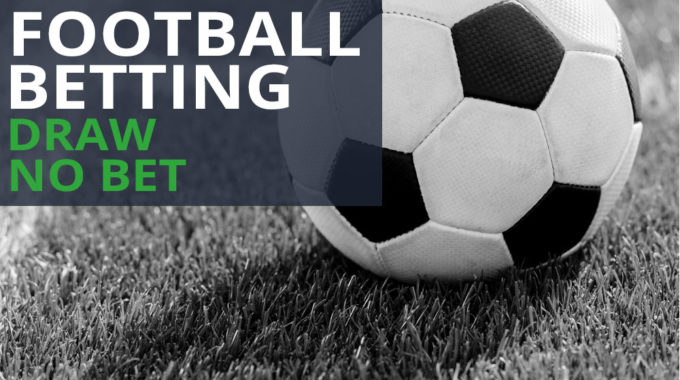 Football Betting - Draw No Bet