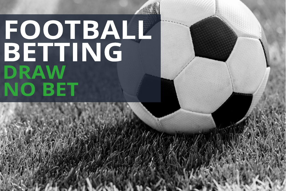 Football Betting - Draw No Bet